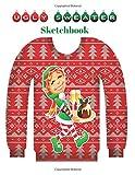 Ugly Sweater Sketchbook: Christmas Creative Sketch Book