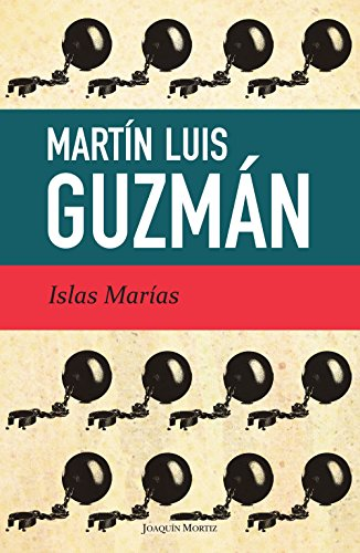 Descargar Libro Islas Marías de Martín Luis Guzmán