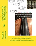 Let Your Fingers Do the Walking on the Violin Fingerboard: Scales Aren't Just a Fish Thing - Igniting Sleeping Brains through Music (Violin - Companion Books - Fickle Fingers Book 1)