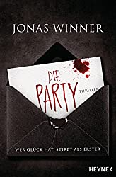 Die Party: Thriller. Wer Glück hat, stirbt als Erster (German Edition)