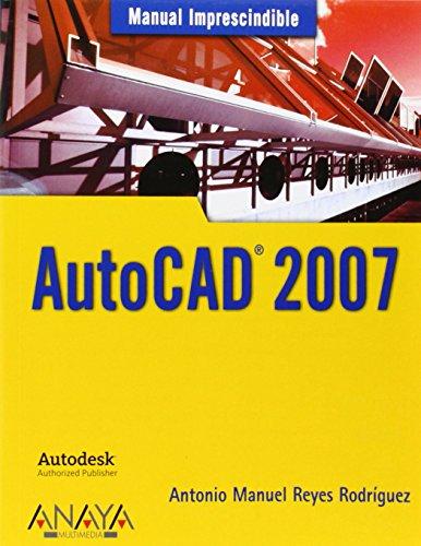 AutoCAD 2007 (Manuales Imprescindibles)