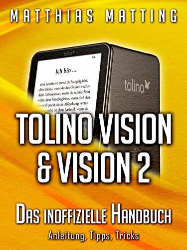 Tolino Vision und Vision 2 - das inoffizielle Handbuch. Anleitung ...