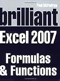 Brilliant Microsoft Excel 2007 Formulas Anf Functions (Brilliant Excel Solutions)