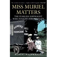 Miss Muriel Matters: The fearless suffragist who fought for equality