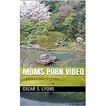 MOMS PORN VIDEO (English Edition)