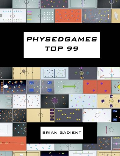 Physedgames Top 99: Quality Primary Physical Education Games With Simple Ready-To-Use Instructions