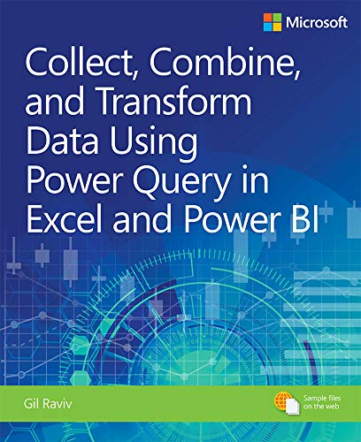 Collect, Combine, and Transform Data Using Power Query in Excel and Power BI (Business Skills) (English Edition) por Gil Raviv
