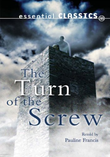 The Turn of the Screw (Essential Classics - Horror Classics) by Pauline Francis (2011-11-15)