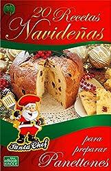20 RECETAS NAVIDEÑAS PARA PREPARAR PANES DULCES (Colección Santa Chef)