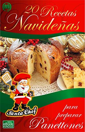 20 RECETAS NAVIDEÑAS PARA PREPARAR PANES DULCES (Colección Santa Chef) por Mariano Orzola