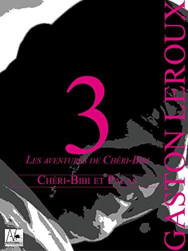 Cheri-Bibi et Palas: Les aventures de Cheri-Bibi