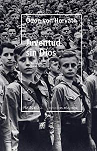 Juventud sin Dios par Odon Von Horvath