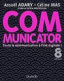 Communicator - 8e éd. - Toute la communication à l'ère digitale !: Toute la communication à l'ère digitale !