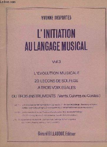 l-39-initiation-au-langage-musical-volume-3-l-39-evolution-musicale-20-lecons-de-solfege-a-3-voix-egales-ou-3-instruments-vents-cuivre-cordes