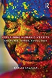 Explaining Human Diversity: Cultures, Minds, Evolution