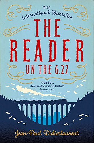 The Reader on the 6.27 by Jean-Paul Didierlaurent (2016-10-01)