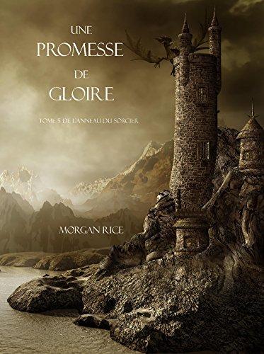 Une Promesse De Gloire (Tome n 5 de L'anneau Du Sorcier) par Morgan Rice