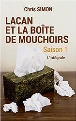 Lacan et la boîte de mouchoirs: SAISON 1 - L'intégrale (Lacan et la boite de mouchoirs)