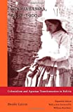 Cochabamba, 1550-1900: Colonialism and Agrarian Transformation in Bolivia by Brooke Larson (1998-03-18)