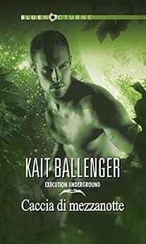 Execution underground - Caccia di mezzanotte di [Ballenger, Kait]