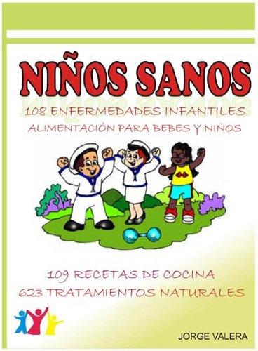 NIÑOS SANOS ( 108 Enfermedades infantiles: asma, bronquitis, anemia, alergias, etc )...