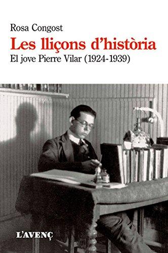 Les lliçons d'història: El jove Pierre Vilar, 1924-1939 (Sèrie Assaig)