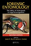 Forensic Entomology: The Utility of Arthropods in Legal Investigations, Second Edition (English Edition)