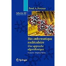 Bio-Informatique Moléculaire. : Une approche algorithmique.