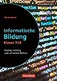 Informatik unterrichten: Klasse 7/8 - Informatische Bildung: Coding, Making und vernetzte Welten. Kopiervorlagen