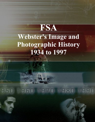 FSA: Webster's Image and Photographic History, 1934 to 1997