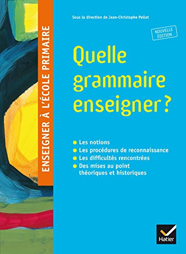 Enseigner à l'école primaire - Quelle grammaire enseigner ?