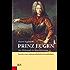 Prinz Eugen: Der Philosoph in Kriegsrüstung