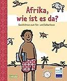 Afrika, wie ist es da?: Geschichten zum Vor- und Selberlesen