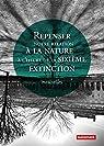 Repenser notre relation à la Nature à l'heure de la sixième extinction par Ministères de la Transition écologique et solidaire et de la Culture