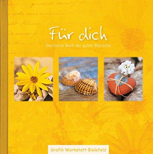 Für dich: Das kleine Buch der guten Wünsche