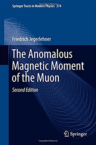 The Anomalous Magnetic Moment of the Muon (Springer Tracts in