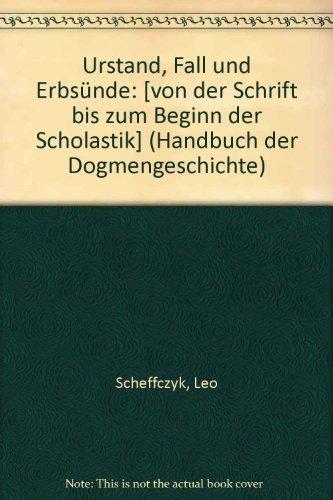 Urstand, Fall und Erbsünde: [von der Schrift bis zum Beginn der Scholastik] (Handbuch der Dogmengeschichte)