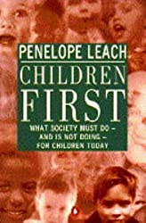Children First by Penelope Leach (1994-10-27)