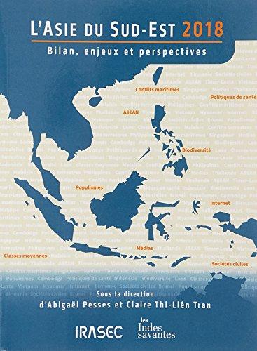 L'Asie du Sud-Est 2018 : Bilan, enjeux et perspectives par Collectif