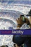 Why Baseball Matters (Why X Matters)