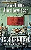Tschernobyl: Eine Chronik der Zukunft (suhrkamp taschenbuch) von Swetlana Alexijewitsch