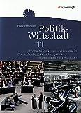 Politik-Wirtschaft: Arbeitsbuch 11. Schuljahr: Politische Strukturen und Prozesse in Deutschland und Wirtschaftspolitik in der sozialen ... Prüfungsfach - Aktualisierter Nachdruck 2014