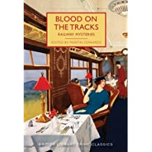 Blood on the Tracks: Railway Mysteries (British Library Crime Classics)