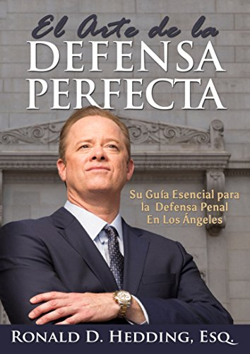 El Arte de la Defensa Perfecta por Ronald D. Hedding Esq.