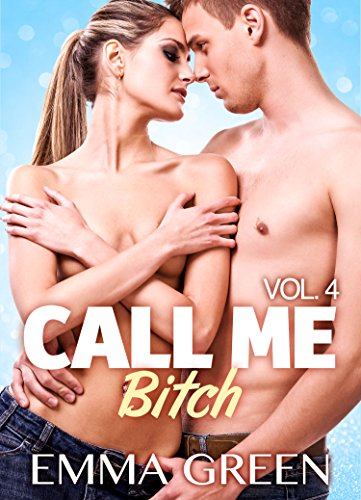 Call me Bitch – Volumen 4 por Emma Green