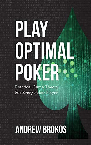 Play Optimal Poker: Practical Game Theory for Every Poker Player (English Edition)