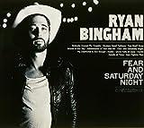 Songtexte von Ryan Bingham - Fear and Saturday Night