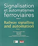 Signalisation et automatismes ferroviaires - Tome 1