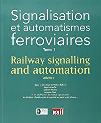 Signalisation et automatismes ferroviaires : Tome 1