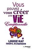 Telecharger Livres Vous pouvez vous creer une vie exceptionnelle (PDF,EPUB,MOBI) gratuits en Francaise
